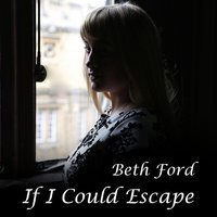 If I Could Escape — Beth Ford