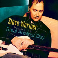 Steal Another Day — Steve Wariner