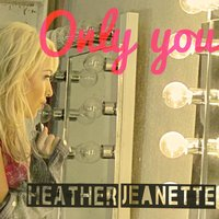 Only You — Heather Jeanette