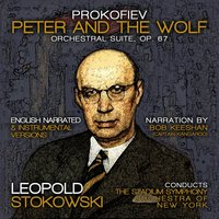 Prokofiev: Peter and the Wolf, Orchestral Suite, Op. 67 — Сергей Сергеевич Прокофьев, Stadium Symphony Orchestra Of New York, Leopold Stokowski, Bob Keeshan