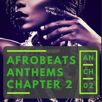Afrobeats Anthems Chapter 2 — сборник