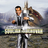 Souljah for Jehovah — Edward Charles