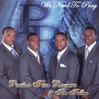 We Need To Pray — Pastor Tim & The Fellas