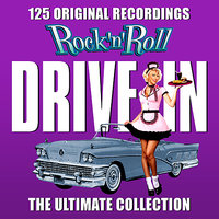 Rock 'n' Roll Drive In - The Ultimate Collection - 125 Original Recordings — сборник