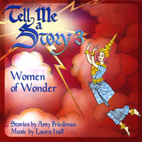 Tell Me A Story 3: Women of Wonder — Amy Friedman & Laura Hall