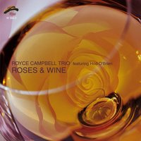 Roses & Wine — Royce Campbell, Hod O'Brien