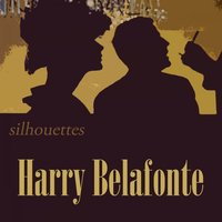 Silhouettes — Harry Belafonte
