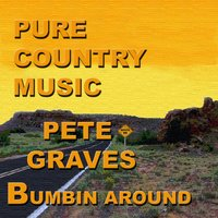 Pure Country Music — Pete Graves
