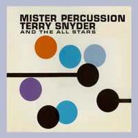 Mister Percussion — Terry Snyder