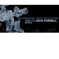 The Essential Jazz Colllection: Trip to Mars — Jack Parnell