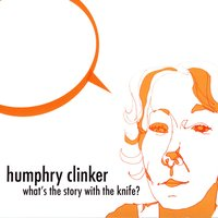 What's The Story With The Knife? — Humphry Clinker