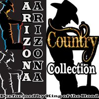 Arizona Arizona: Country Collection — King of the Road