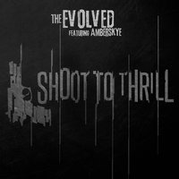 Shoot to Thrill (feat. Amberskye) — The Evolved