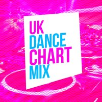Uk Dance Chart Mix — UK Dance Chart
