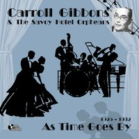 As Time Goes By — Carroll Gibbons