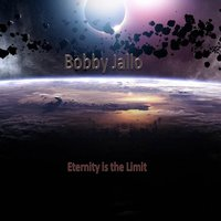 Eternity Is the Limit — Bobby Jallo