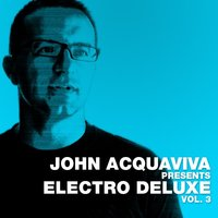 John Acquaviva presents ELECTRO DELUXE Volume 3 — сборник