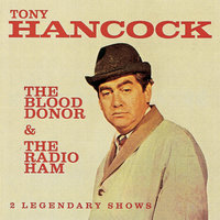 The Blood Donor / The Radio Ham — Tony Hancock