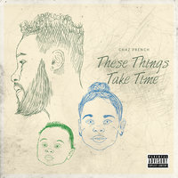These Things Take Time — Chaz French