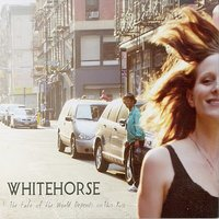 The Fate of the World Depends on This Kiss — Whitehorse