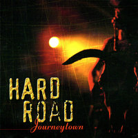 Journeytown — Hard Road, Hard Road feat. Chris Stockley