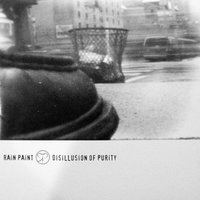 Disillusion of Purity — Rain Paint