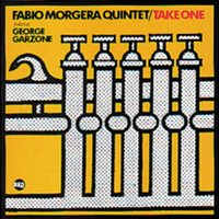 Take One — Fabio Morgera Quintet, George Garzone