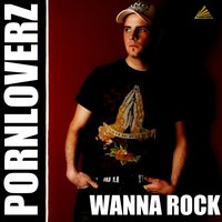 Wanna Rock — Pornloverz