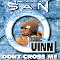 Don't Cross Me — San Quinn