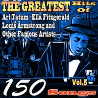 The Greatest Hits of Art Tatum, Ella Fitzgerald, Louis Armstrong and Other Famous Artists, Vol. 5 — Irving Berlin