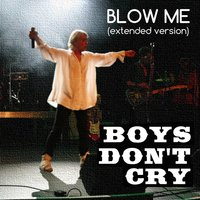 Blow Me — Boys Dont Cry