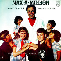 Max-A-Million — Max Cryer & The Children