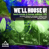 We'll House U! - Tech House & House Edition, Vol. 15 — сборник