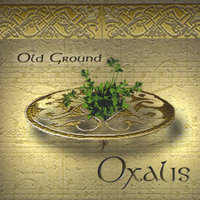 Old Ground — Oxalis