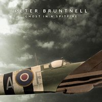 Ghost in a Spitfire — Peter Bruntnell