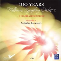 MSO – 100 Years Vol 4: Australian Composers — Melbourne Symphony Orchestra