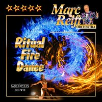 Ritual Fire Dance — Marc Reift Orchestra