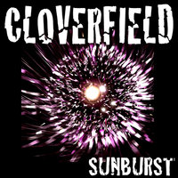 Sunburst — Cloverfield