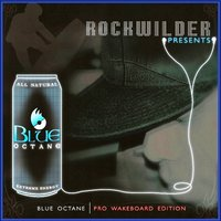 Rockwilder Presents: Blue Octane-Pro Wakeboard Edition — сборник