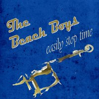 Easily Stop Time — The Beach Boys