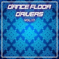 Dance Floor Drivers, Vol. 17 — сборник