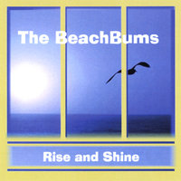 Rise and Shine — The BeachBums