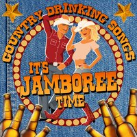 Country Drinking Songs: It's Jamboree Time — сборник
