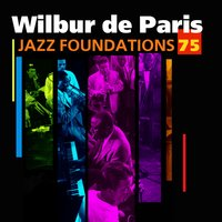 Jazz Foundations, Vol. 75 — Wilbur de Paris