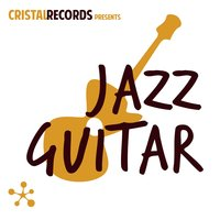 Cristal Records Presents Jazz Guitar — Джордж Гершвин