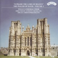 "Psalms of David Vol 2: ""O Praise the Lord of Heaven"" — Wells Cathedral Choir