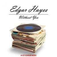 Without You — Edgar Hayes