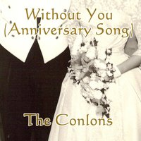 Without You — The Conlons