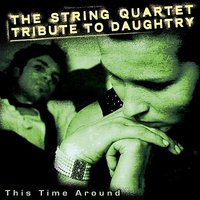 Daughtry, This Time Around: the String Quartet Tribute to — Vitamin String Quartet
