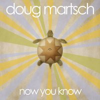 Now You Know — Doug Martsch